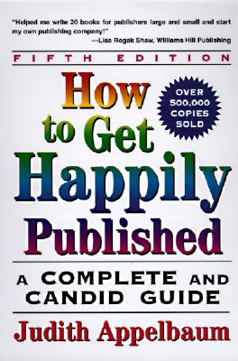 How to Get Happily Published By Appelbaum, Judith